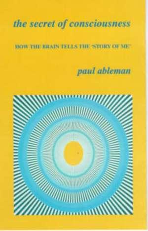 The Secret of Consciousness
