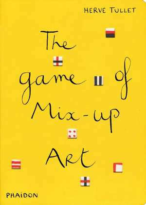 The Game of Mix-Up Art de Herve Tullet