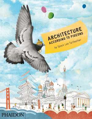 Architecture According to Pigeons de Speck Lee Tailfeather