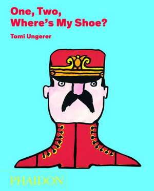 One, Two, Where's My Shoe? de Tomi Ungerer