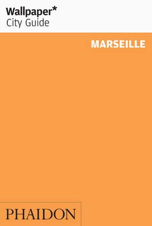 Wallpaper* City Guide Marseille de Wallpaper*