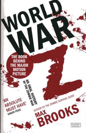 World War Z: An Oral History of Zombie War de Max Brooks