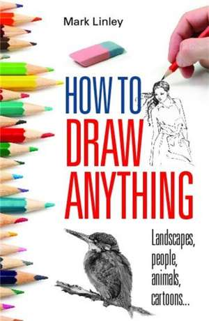 How to Draw Anything de Mark Linley