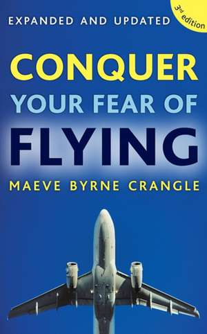 Conquer Your Fear of Flying de Maeve Byrne-Crangle