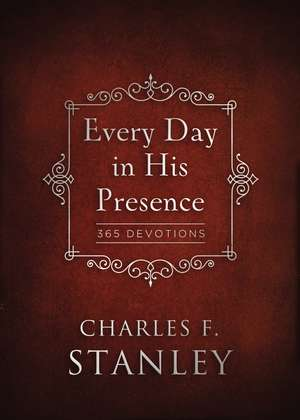 Every Day in His Presence de Charles F. Stanley