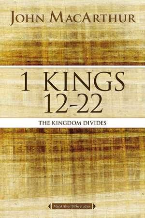 1 Kings 12 to 22: The Kingdom Divides de John F. MacArthur