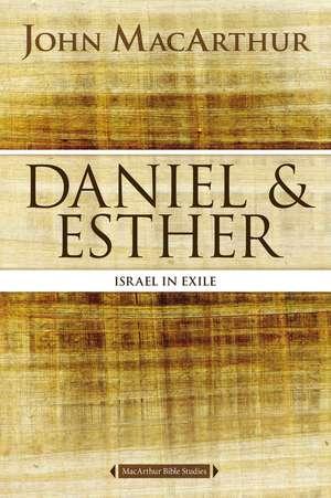 Daniel and Esther: Israel in Exile de John F. MacArthur