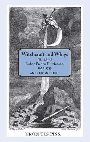 Witchcraft and Whigs de Andrew Sneddon