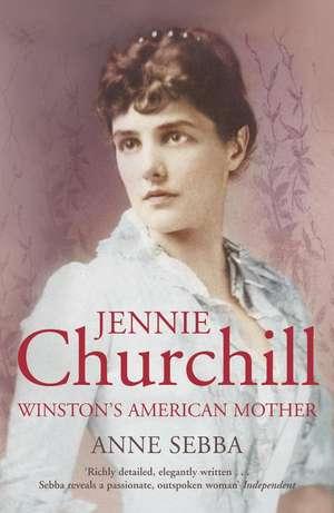 Jennie Churchill de Anne Sebba