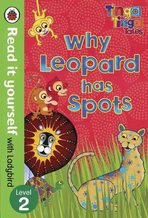 Tinga Tinga Tales: Why Leopard Has Spots - Read it yourself with Ladybird: Level 2 de Ladybird