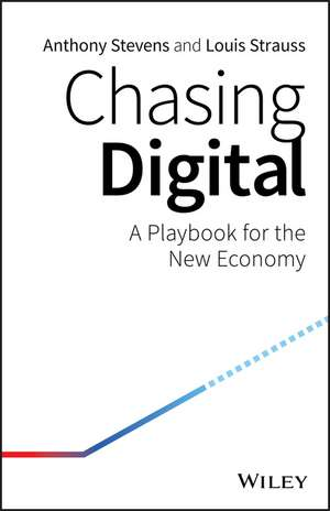 Chasing Digital: A Playbook for the New Economy de Anthony Stevens
