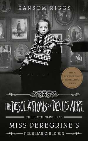 The Desolations of Devil's Acre de Ransom Riggs