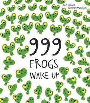 999 Frogs Wake Up:  Como Mi Papa de Ken Kimura