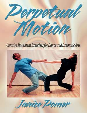 Perpetual Motion de Janice Pomer