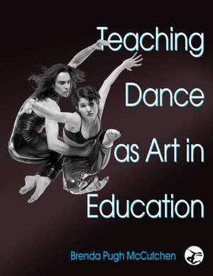 Teaching Dance as Art in Education imagine