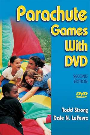 Parachute Games with DVD [With DVD]:  Techniques, Tactics, and Teaching Points de Todd Strong