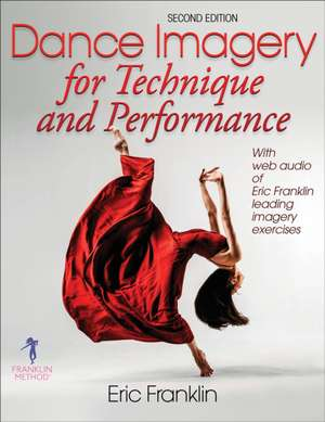 Dance Imagery for Technique and Performance de Eric Franklin
