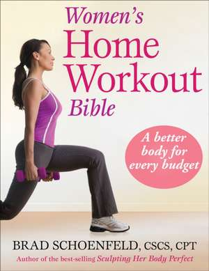Women's Home Workout Bible:  Step to Success de Brad Schoenfeld