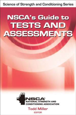 Nsca's Guide to Tests and Assessments. Todd Miller, Editor
