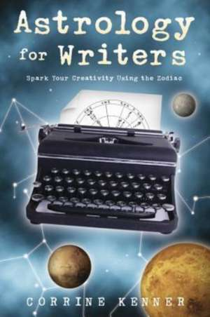 Astrology for Writers de Corrine Kenner