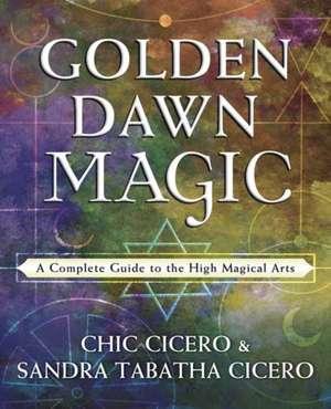 Golden Dawn Magic de Chic Cicero