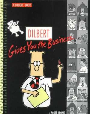 Dilbert Gives You the Business de Scott Adams