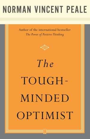 The Tough-Minded Optimist de Dr. Norman Vincent Peale
