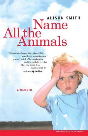 Name All the Animals:  A Memoir de Alison Smith