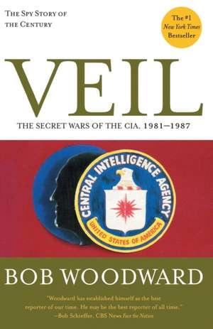 Veil:  The Secret Wars of the CIA, 1981-1987 de Bob Woodward