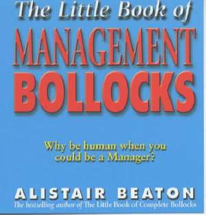 The Little Book Of Management Bollocks