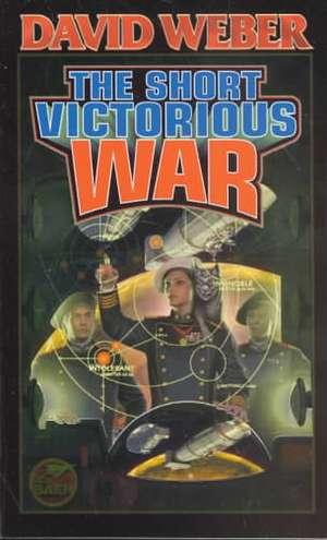 The Short Victorious War de David Weber