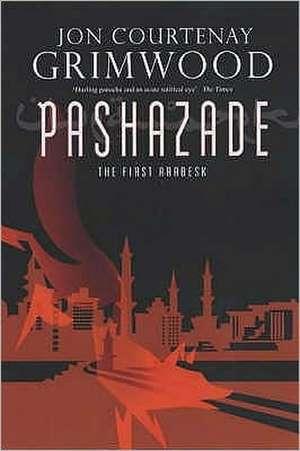 Pashazade: The First Arabesk de Jon Courtenay Grimwood