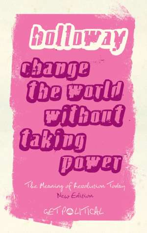 Change the World Without Taking Power