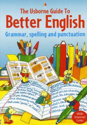 The Usborne Guide to Better English With Internet Links de R. Gee