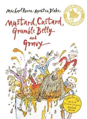 Rosen, M: Mustard, Custard, Grumble Belly and Gravy de Michael Rosen