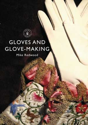 Gloves and Glove-making de Mike Redwood