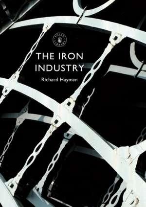 The Iron Industry de Richard Hayman