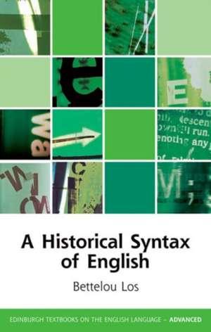 A Historical Syntax of English de Bettelou Los