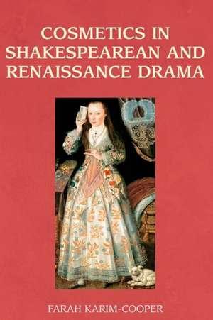 Cosmetics In Shakespearean And Renaissance Drama