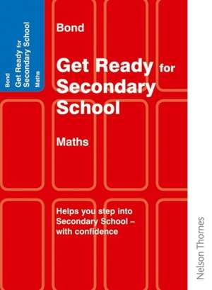 Bond Get Ready for Secondary School Mathematics