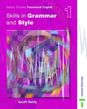 Nelson Thornes Framework English Skills in Grammar and Style - Pupil Book 1