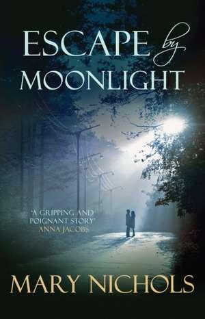 Escape By Moonlight de Mary Nichols