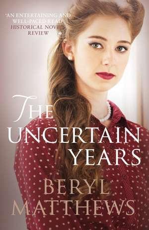 The Uncertain Years de Beryl Matthews