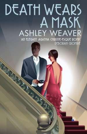 Death Wears A Mask de Ashley Weaver