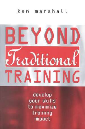 Beyond Traditional Training de Ken Marshall