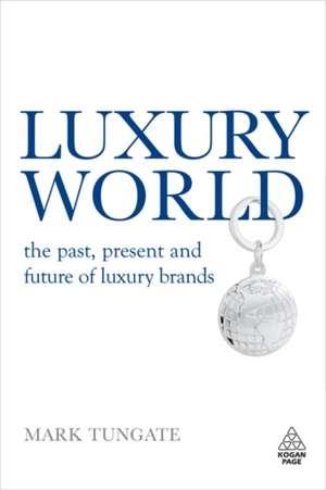 Luxury World de Mark Tungate