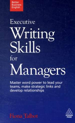 Executive Writing Skills for Managers de Fiona Talbot
