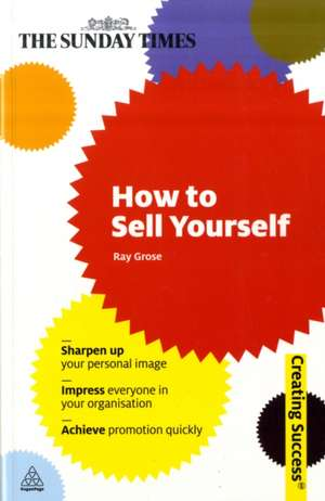 How to Sell Yourself de Ray Grose