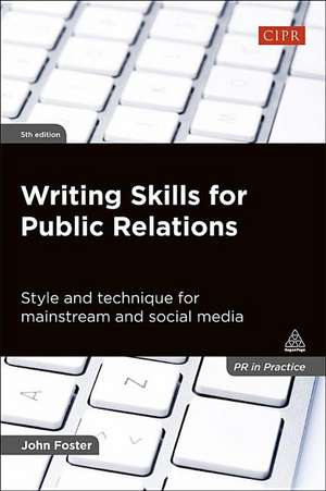 Writing Skills for Public Relations de John Foster