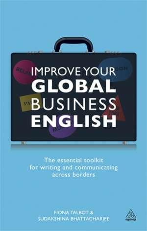 Improve Your Global Business English de Sudakshina Bhattacharjee